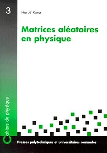 matrices aleatoires: Hervé Kunz