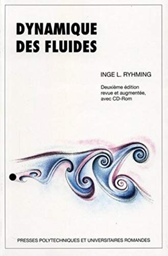 Dynamique des fluides (French Edition): Inge-L Ryhming