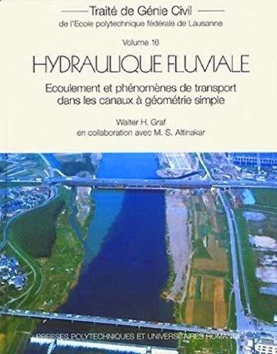 9782880744427: Trait� de g�nie civil de l'�cole polytechnique de Lausanne, tome 16 : Hydraulique fluviale : �coulement et ph�nom�nes de transport dans les canaux � g�om�trie simple (avec 1 CD-Rom)