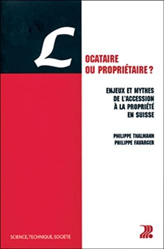Locataire ou proprietaire ? enjeux et mythes de l'accession propriete suisse (French Edition)