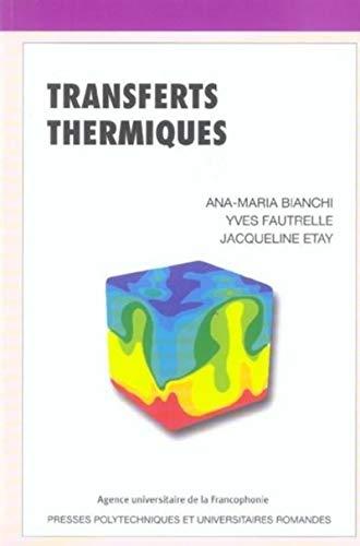 Transferts thermiques: Ana-Maria Bianchi; Yves