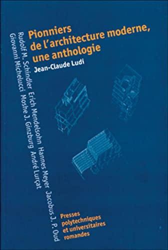 Pionniers de l'architecture moderne, une anthologie: Ludi, Jean-Claude