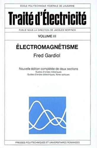 9782880745080: Trait� d'�lectricit�, volume 3 : Electromagn�tisme