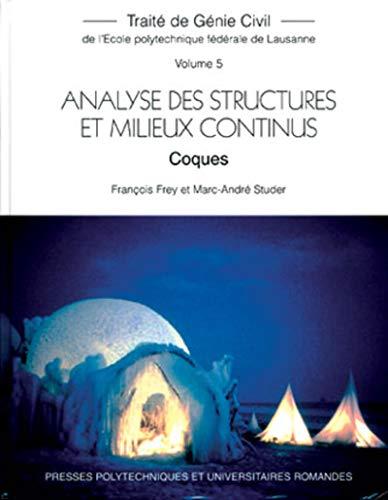 Traité de Génie Civil, volume 5 : Analyse des structures et milieux continus : Coques...
