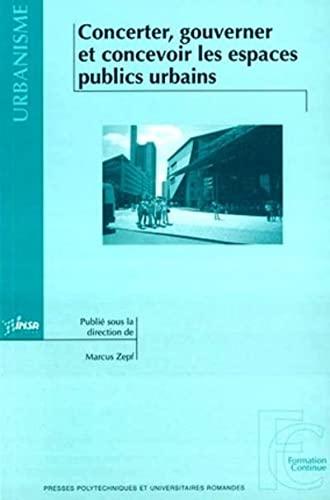 9782880745196: Concerter, gouverner et concevoir les espaces publics urbains