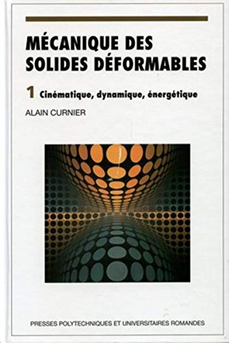 Mecanique des solides deformables (French Edition): Alain Curnier