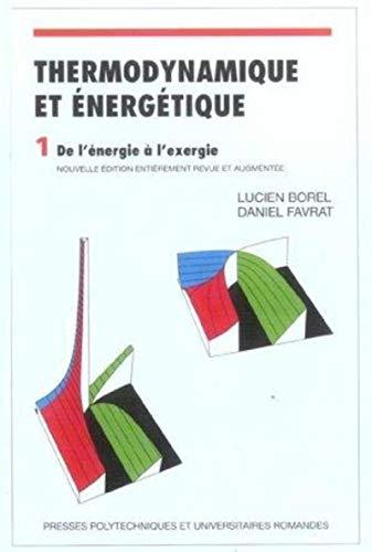 thermodynamique et energetique t.1 ; de l'energie a l'exergie: Daniel Favrat