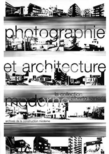 9782880745516: Photographie et architecture moderne : La collection Alberto Sartoris