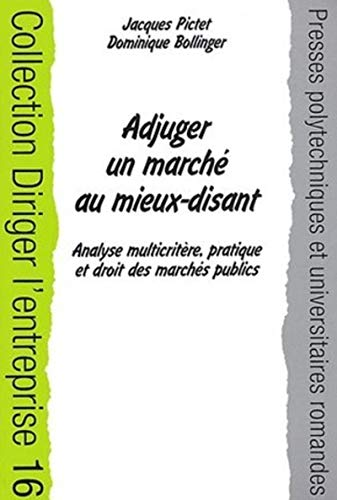 9782880745561: Adjuger un marché au mieux-disant : Analyse multicritère, pratique et droit des marchés publics
