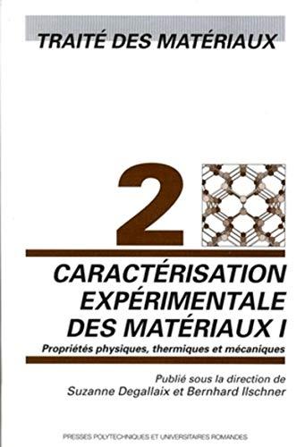 caractérisation expérimentale des matériaux t.1: Degallaix, Suzanne; Ilschner,...