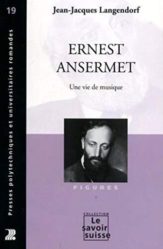 9782880745721: Ernest Ansermet Une Vie De Musique (French Edition)