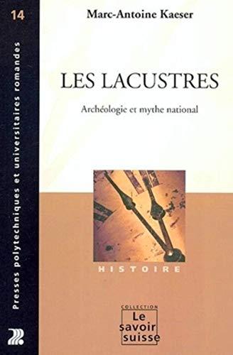 9782880745875: Les lacustres. archéologie et mythe national (14) histoire (Le savoir suisse)