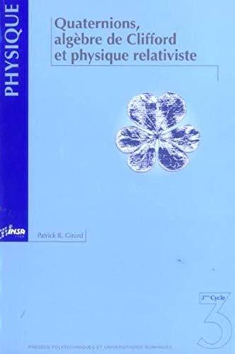 Quaternions, algèbre de Clifford et physique relativiste: P.R. Girard