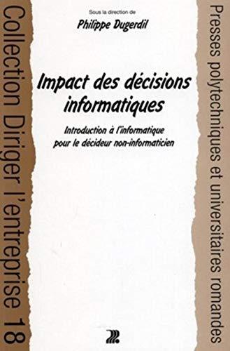 """""""impact des decisions informatiques ; introduction a l'informatique pour le decideur ..."""