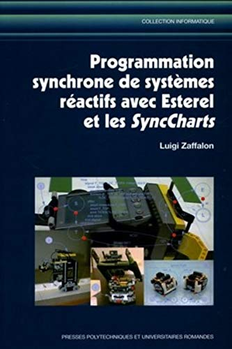 programmation synchrone de systemes reactifs avec esterel et les syncharts: Luigi Zaffalon
