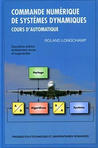9782880746421: Commande numérique de systèmes dynamiques : Cours d'automatique (1Cédérom)