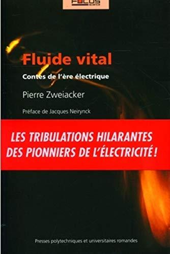 """""""fluide vital ; contes de l'ere electrique"""""""