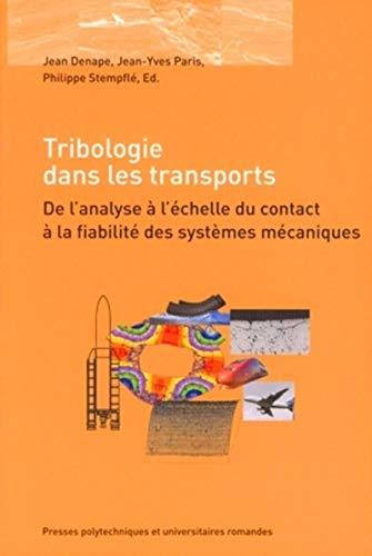 la tribologie dans les transports. de l'analyse a l'echelle du contact a la fiabilite des...