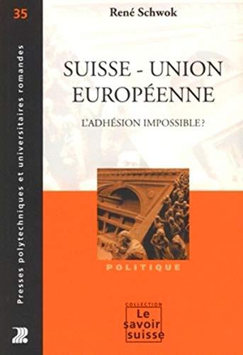 9782880746872: Suisse - Union européenne : L'adhésion impossible ? (Le savoir suisse)