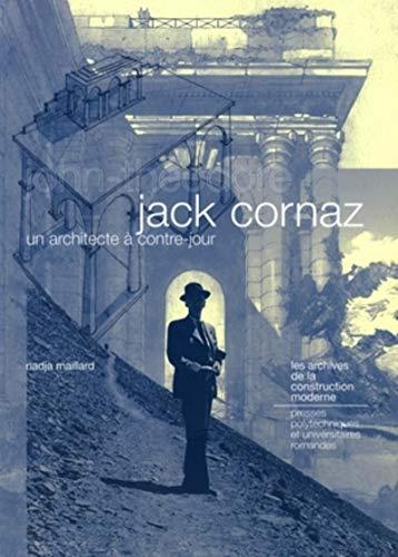 jack cornaz : un architecte à contre-jour: Nadja Maillard