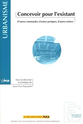 Concevoir pour l'existant : D'autres commandes, d'autres: Jean-Yves Toussaint; Jean-Lucien