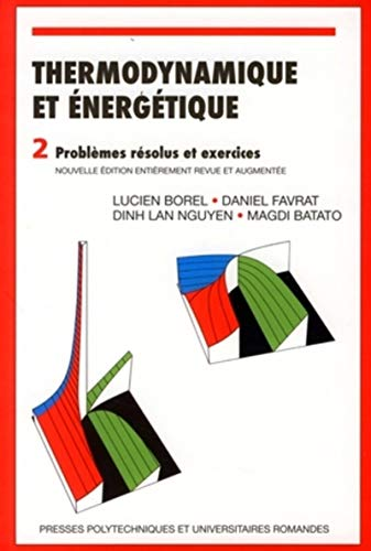 Thermodynamique et énergétique : Tome 2, Problèmes: Lucien Borel; Daniel