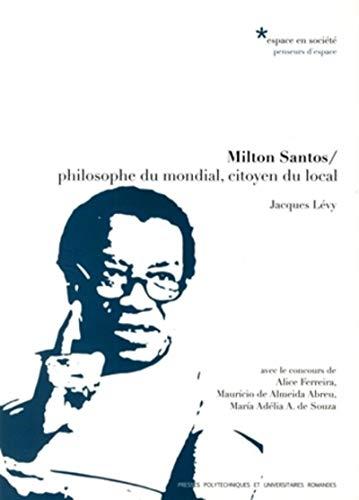 Milton Santos : Philosophe du mondial, citoyen: Alice Ferreira; Jacques