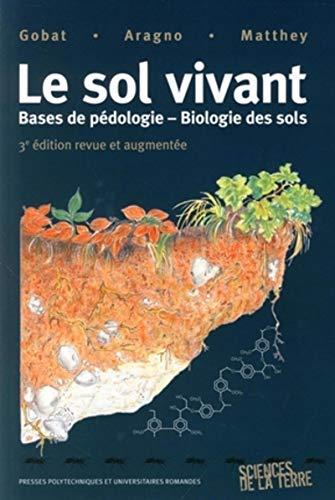 """""""le sol vivant ; bases de pédologie ; biologie des sols (3e édition)"""": ..."""