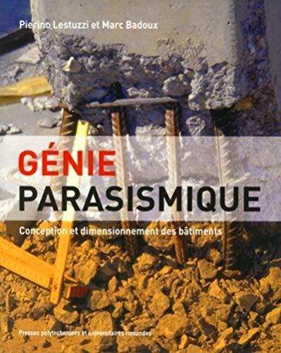GENIE PARASISMIQUE. CONCEPTION ET DIMENSIONNEMENT DES BATIMENTS: LESTUZZI/BADOUX