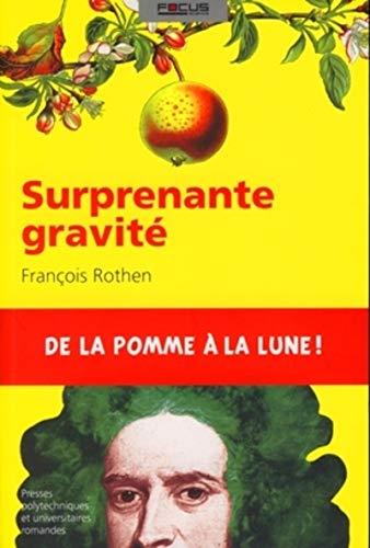 """""""surprenante gravité ; de la pomme à la lune !"""": François Rothen"""