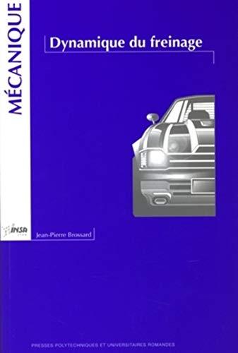 Dynamique du freinage (French Edition): Jean-Pierre Brossard