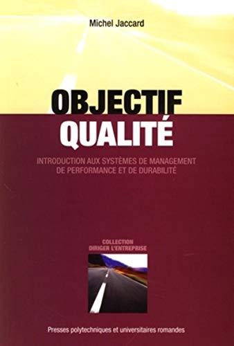 9782880748678: Objectif qualité : Introduction aux systèmes de management de performance et de durabilité