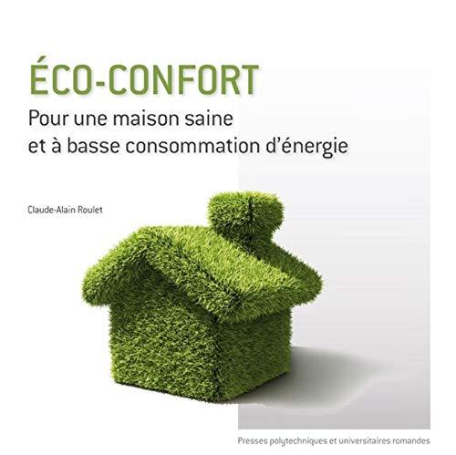9782880749033: Éco-confort, pour une maison saine et a basse consommation d'energie