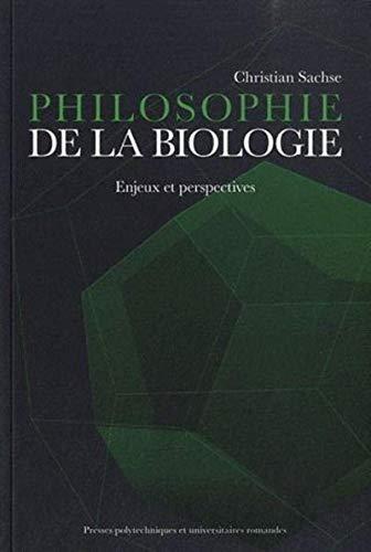 9782880749262: Philosophie de la biologie : Enjeux et perspectives