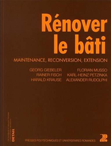 9782880749309: Rénover le bâti. Maintenance, reconversion, extension.
