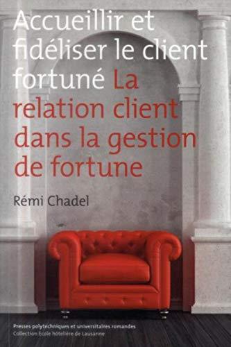 Accueillir et fidéliser le client fortuné: Remi Chadel