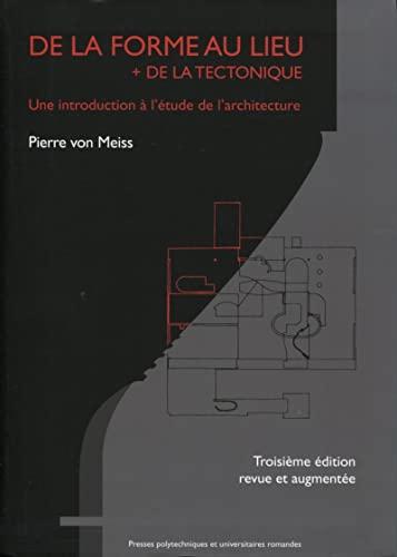 9782880749460: De la forme au lieu + de la tectonique. une introduction a l'etude de l'architec (Architecture Essai)