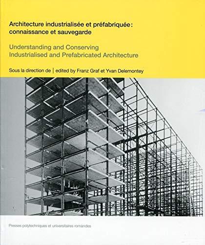 Architecture industrialisée et préfabriquée: Franz Graf, Yvan Delemonthey