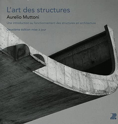9782880749804: L'art des structures. une introduction au fonctionnement desstructures en archit