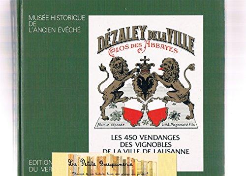 Les 450 Vendanges des Vignobles de la Ville de Lausanne 1537 - 1987: Coutaz, Gilbert; Avec La ...