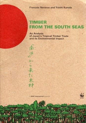 Timber from the South Seas: An Analysis of Japan's Tropical Timber Trade and Its Environmental ...