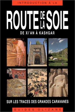9782880861667: Route de la soie, de Xi'An à Kashgar