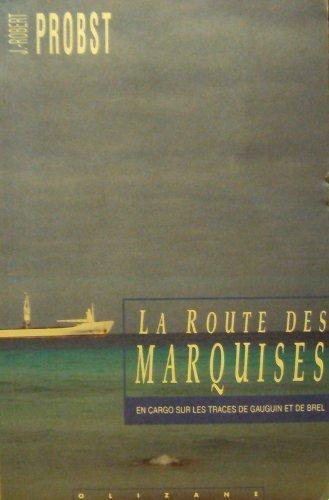 9782880861827: Route des Marquises : En cargo sur les traces de Gauguin et de Brel