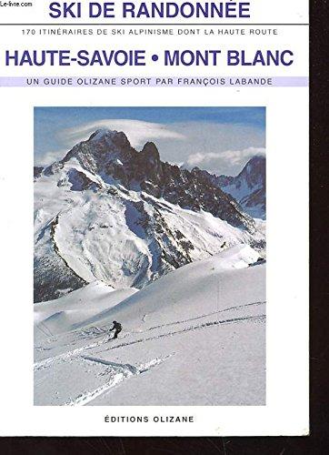 Ski de Randonnee; 170 Itineraires de Ski: Francois Labande