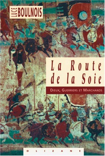 9782880862497: La Route de la soie : Dieux, guerriers et marchands