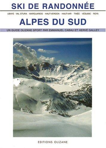 9782880863043: Ski de randonnée Alpes du Sud : Ubaye, Val Stura, Marguareis, Haut-Verdon, Haut-Var, Tinée, Vésubie, Roya (Guides olizane sport)