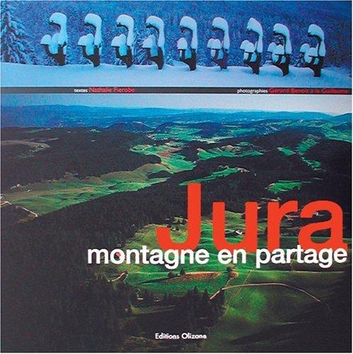Jura : Montagne en partage: Gérard Benoit à
