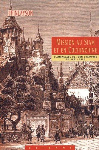 MISSION AU SIAM ET EN COCHINCHINE: FINLAYSON GEORGE
