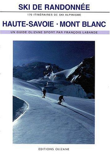 9782880863593: Ski de randonnée Haute-Savoie Mont Blanc : 170 itinéraires de ski-alpinisme