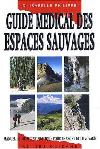 GUIDE MEDICAL DES ESPACES SAUVAGES: PHILIPPE DR.ISABELLE